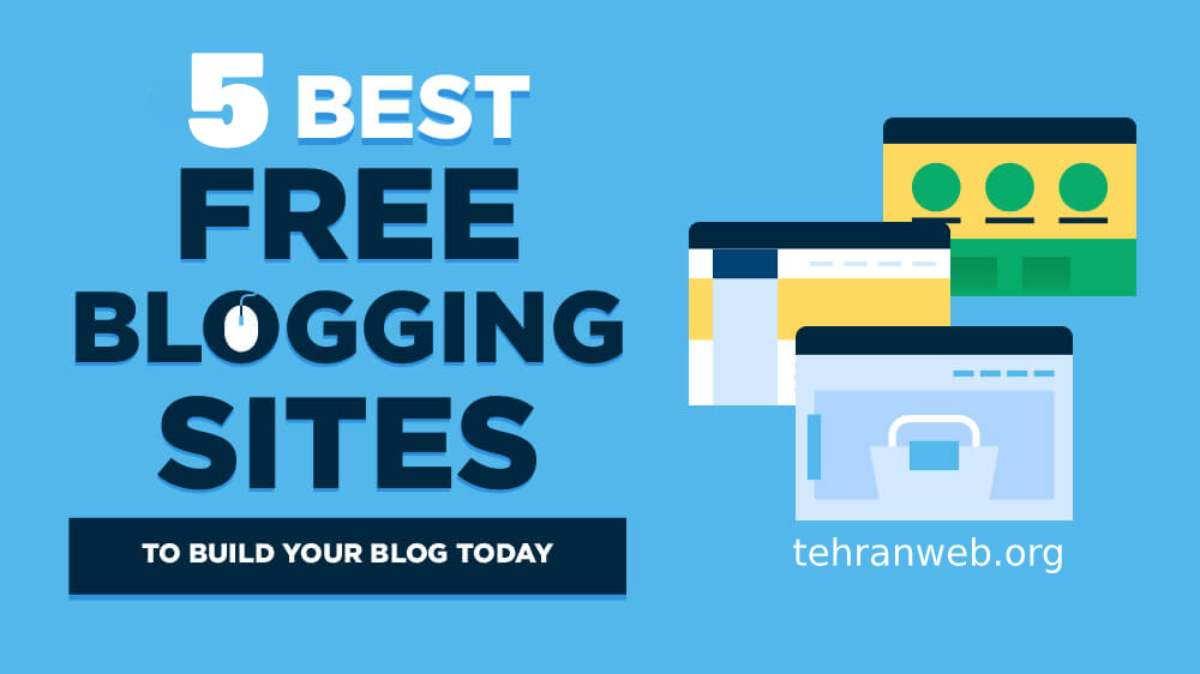 5 Best Free Blogging Sites to Build Your Blog for